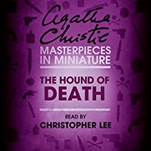 The Hound of Death: An Agatha Christie Short Story Audiobook by Agatha Christie Narrated by Christopher Lee