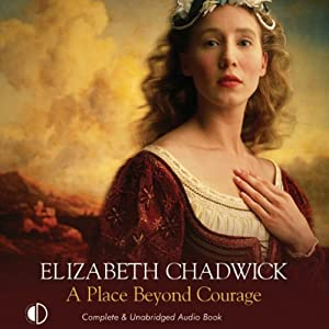 A Place Beyond Courage | [Elizabeth Chadwick]