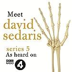 Meet David Sedaris: Series Five | David Sedaris