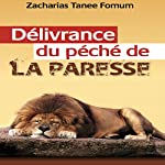 Délivrance du Péché de la Paresse [Deliverance from the Sin of Laziness] | Zacharias Tanee Fomum