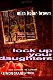 img - for Lock Up Your Daughters: Sequel to Hiding the Elephant, Simon Grant Mysteries book / textbook / text book
