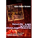 Lock Up Your Daughtersdi Mira Kolar-brown
