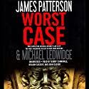 Worst Case Audiobook by James Patterson, Michael Ledwidge Narrated by Bobby Cannavale, John Glover, Orlagh Cassidy