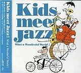 KIDS MEET JAZZ-WHAT A WONDERFUL WORLD!