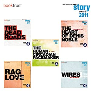 BBC National Short Story Award 2011 (5 Shortlisted Titles) | [M. J. Hyland, Alison MacLeod, Jon McGregor, K. J. Orr, D. W. Wilson, Sue MacGregor (Foreword)]