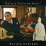 echange, troc Renato Andrade - Enfia a Viola No Saco