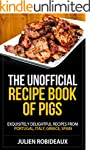 The Unofficial Recipe Book of PIGS: E...