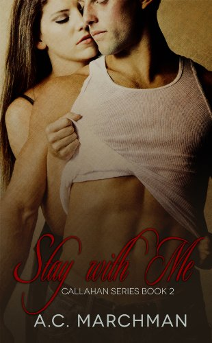 Stay With Me (Callahan Series Book 2) (Ac Marchman compare prices)