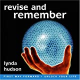 Revise and Remember... Focus Attention and Improve Concentration (Lynda Hudson's Unlock Your Life Audio CDs for Students and Adults)