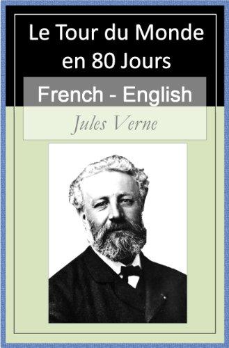 Jules Verne - Le Tour du Monde en 80 Jours - Vol 1 (of 2) [French English Bilingual Edition] - Paragraph by Paragraph Tranlation (French Edition)