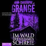 Im Wald der stummen Schreie | Jean-Christophe Grangé