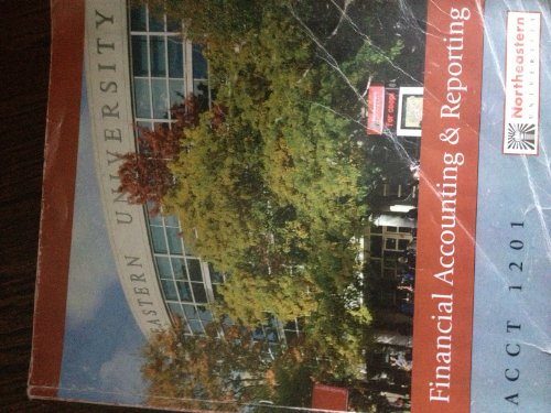 Financial Accounting and Reporting (Custom Edition for Northeastern Univ, ACCT 1201)