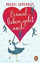 EINMAL LIEBEN GEHT NOCH: ROMAN (GERMAN EDITION)