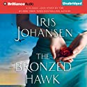 The Bronzed Hawk (       UNABRIDGED) by Iris Johansen Narrated by Christina Traister