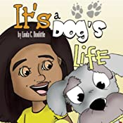 It's a Dog's Life | [Linda C. Doolittle]