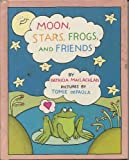 Moon, Stars, Frogs, and Friends (0394841387) by MacLachlan, Patricia