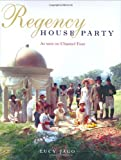 Regency House Party: Companion to the PBS Series