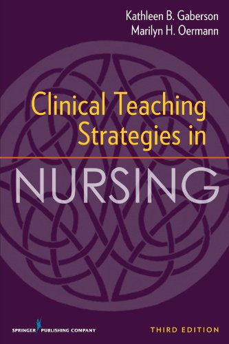 Clinical Teaching Strategies in Nursing, Third Edition...