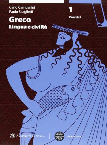 Greco: lingua e civiltà. Con espansione online. Per le Scuole superiori: 1