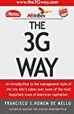 By Fransisco Souza Homem de Mello The 3G Way: An introduction to the management style of the trio who's taken over some of the most im (1st Edition)