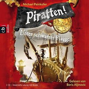 Unter schwarzer Flagge (Piratten 1) Hörbuch