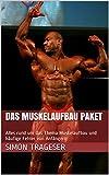 Das Muskelaufbau Paket: Alles rund um das Thema Muskelaufbau und häufige Fehler von Anfängern