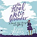 The Real Katie Lavendar (       UNABRIDGED) by Erica James Narrated by Finty Williams