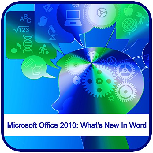 Microsoft Office 2010: What'S New In Word