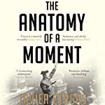 The Anatomy of a Moment: Thirty-Five Minutes in History and Imagination   Javier Cercas