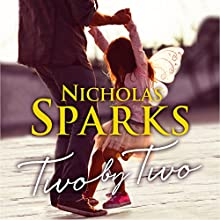 Two by Two | Livre audio Auteur(s) : Nicholas Sparks Narrateur(s) : Ari Fliakos