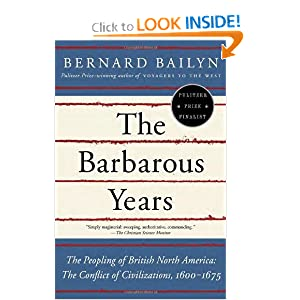 The Barbarous Years: The Peopling of British North America--The Conflict of Civilizations, 1600-1675 (Vintage) by Bernard Bailyn