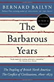 The Barbarous Years: The Peopling of British North America--The Conflict of Civilizations, 1600-1675 (Vintage) (0375703462) by Bailyn, Bernard