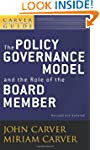 A Carver Policy Governance Guide, The...