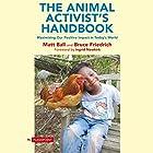 The Animal Activist's Handbook: Maximizing Our Positive Impact in Today's World Hörbuch von Matt Ball, Bruce Friedrich Gesprochen von: Jeff Moon