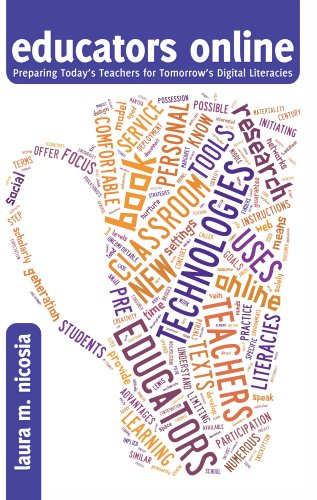 Educators Online: Preparing Today'S Teachers For Tomorrow'S Digital Literacies (New Literacies And Digital Epistemologies)