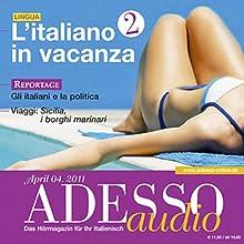 ADESSO Audio - L'italiano in vacanza. 4/2011. Italienisch lernen Audio - Italienisch im Urlaub (Teil 2) Audiobook by  div. Narrated by  div.