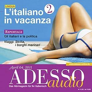 ADESSO Audio - L'italiano in vacanza. 4/2011. Italienisch lernen Audio - Italienisch im Urlaub (Teil 2) Hörbuch