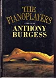 The Pianoplayers (0091651905) by Burgess, Anthony