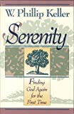 Serenity: Finding God Again for the First Time (0801052521) by Keller, W. Phillip
