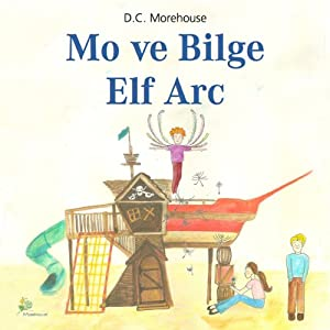 Mo ve Bilge Elf Arc [Mo and the Wise Elf Arc] Audiobook