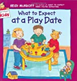 What to Expect at a Play Date (What to Expect Kids) (0694013307) by Murkoff, Heidi