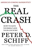 img - for The Real Crash: America's Coming Bankruptcy---How to Save Yourself and Your Country book / textbook / text book