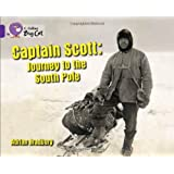 Collins Big Cat - Captain Scott: Journey to the South Pole: Band 08/Purple