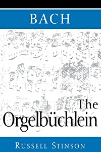 Bach The Orgelbchlein The Orgelbuchlein by OUP USA