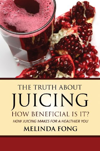 The Truth About Juicing: How Juicing Makes For A Healthier You