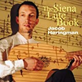 The Siena Lute Book Jacob Heringman