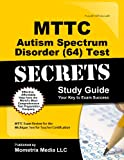 MTTC Autism Spectrum Disorder (64) Test Secrets