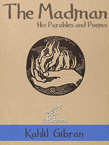 Gibran, Kahlil - The Madman: His Parables and Poems (Illustrated)