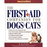 The First Aid Companion for Dogs & Cats (Prevention Pets) ~ Amy D. Shojai