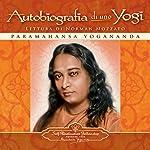 Autobiografia di uno Yogi [Autobiography of a Yogi]   Paramahansa Yogananda